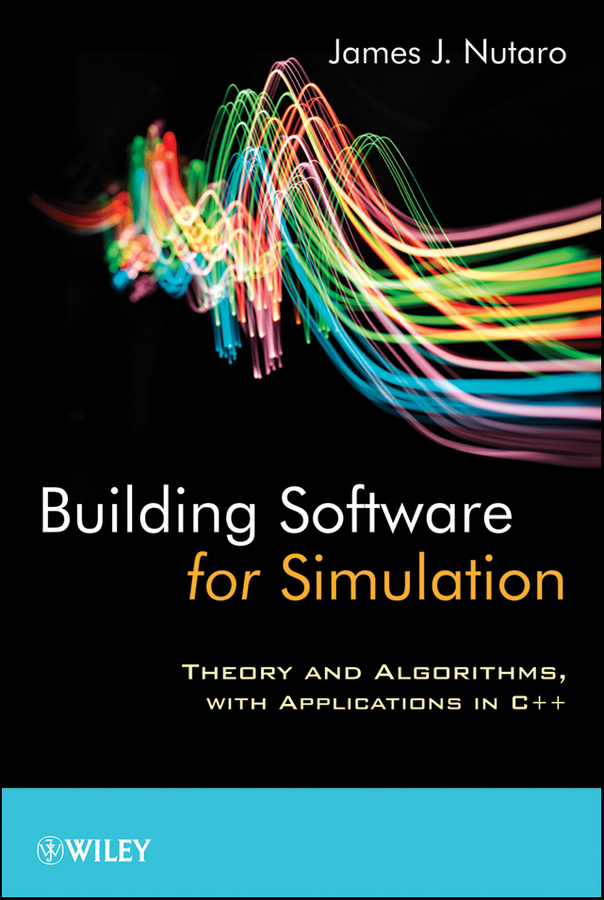 James Nutaro J. Building Software for Simulation. Theory and Algorithms, with Applications in C++ eva moskowitz mission possible how the secrets of the success academies can work in any school