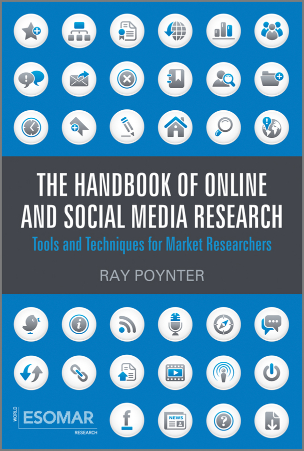 Ray Poynter The Handbook of Online and Social Media Research. Tools and Techniques for Market Researchers ISBN: 9780470972335 how to research