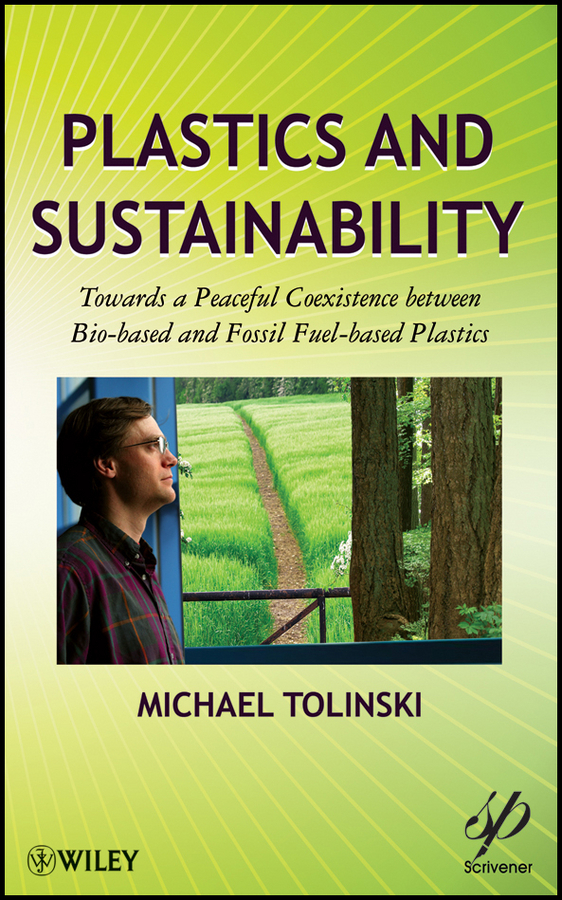 Michael Tolinski Plastics and Sustainability. Towards a Peaceful Coexistence between Bio-based and Fossil Fuel-based Plastics bio kleen bac out stain and odor eliminator