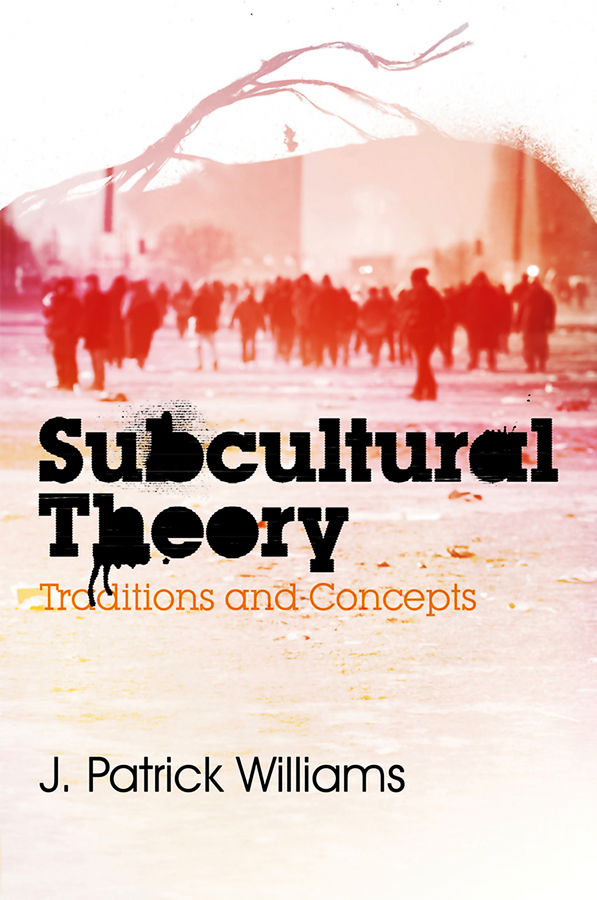 J. Williams Patrick. Subcultural Theory. Traditions and Concepts