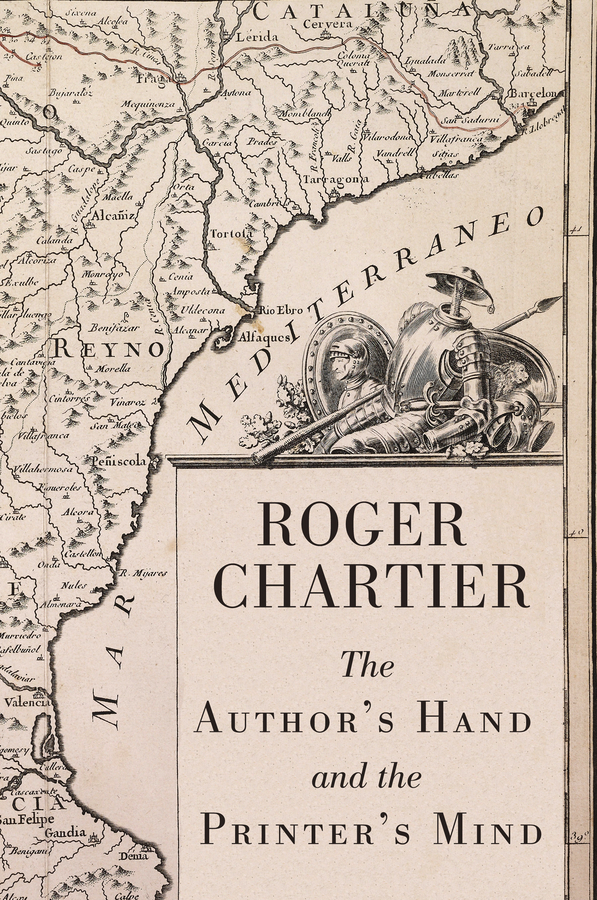Roger Chartier The Author's Hand and the Printer's Mind. Transformations of the Written Word in Early Modern Europe the salmon who dared to leap higher