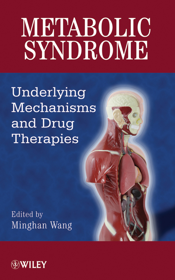 Minghan  Wang Metabolic Syndrome. Underlying Mechanisms and Drug Therapies metabolic syndrome and alternative medicine