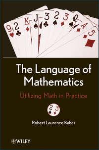 Robert Baber L. - The Language of Mathematics. Utilizing Math in Practice