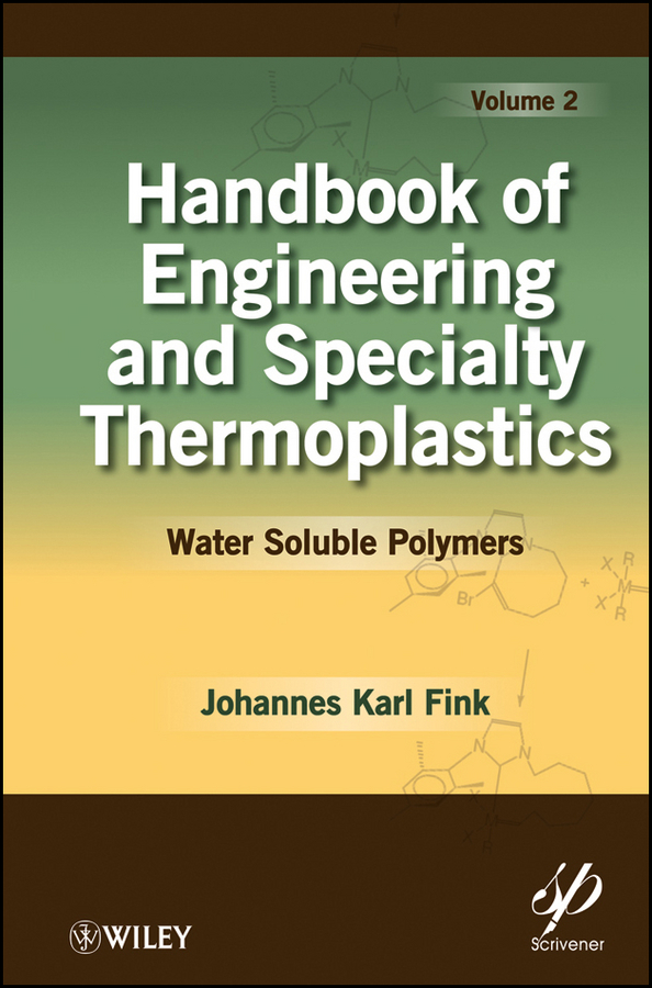 Handbook of Engineering and Specialty Thermoplastics, Volume 2. Water Soluble Polymers