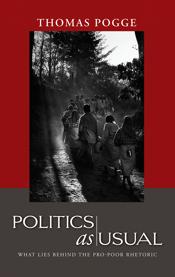 Thomas Pogge W. Politics as Usual. What Lies Behind the Pro-Poor Rhetoric arms races in international politics