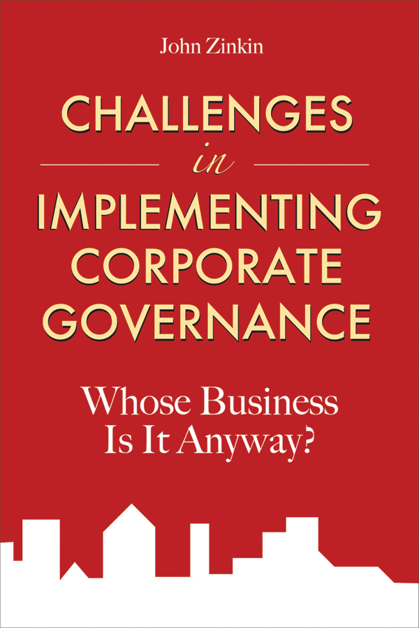 John  Zinkin Challenges in Implementing Corporate Governance. Whose Business is it Anyway? jorg knieling climate adaptation governance in cities and regions theoretical fundamentals and practical evidence