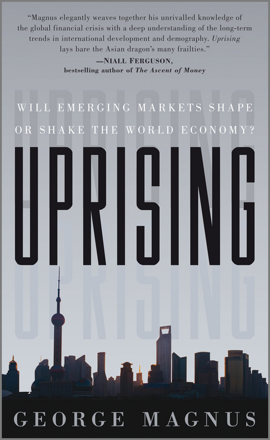 George  Magnus Uprising. Will Emerging Markets Shape or Shake the World Economy? chris wormell george and the dragon