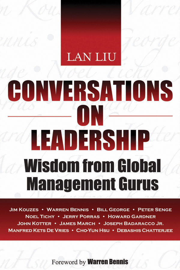 Lan  Liu. Conversations on Leadership. Wisdom from Global Management Gurus