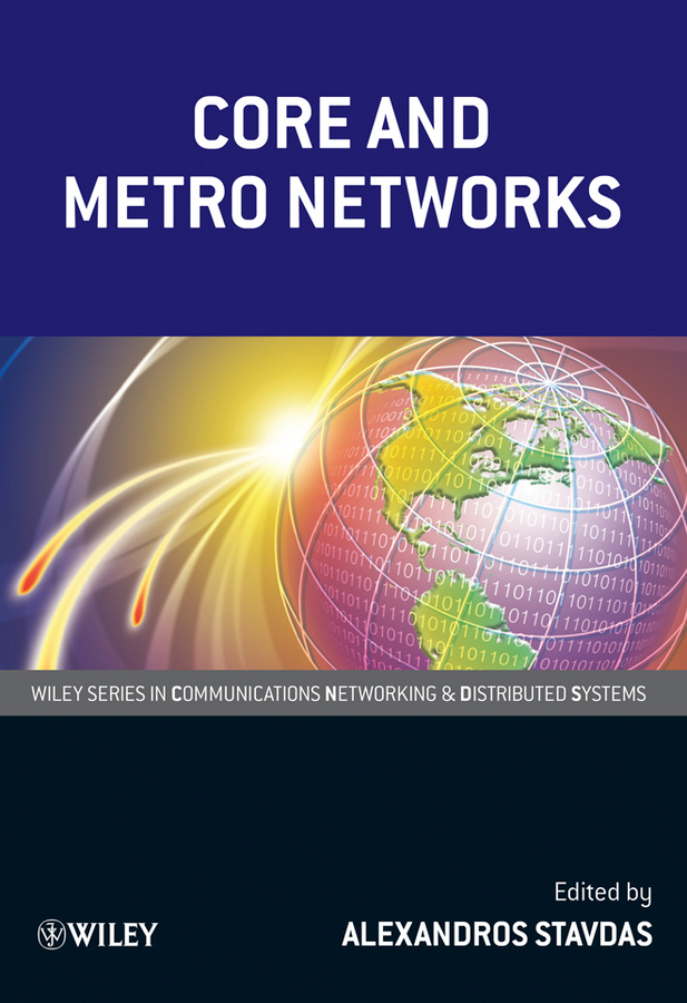 Alexandros  Stavdas Core and Metro Networks growth of telecommunication services