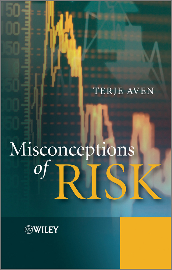 Terje Aven Misconceptions of Risk kenji imai advanced financial risk management tools and techniques for integrated credit risk and interest rate risk management