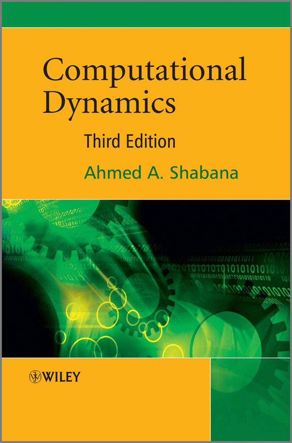 Ahmed Shabana A. Computational Dynamics fundamentals of physics extended 9th edition international student version with wileyplus set