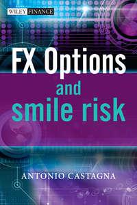 Antonio  Castagna - FX Options and Smile Risk