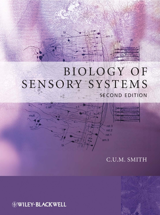 C. U. M. Smith Biology of Sensory Systems gustavo caetano anollés evolutionary genomics and systems biology