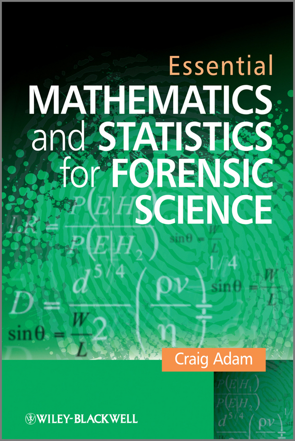 Craig Adam Essential Mathematics and Statistics for Forensic Science learning mathematics from comparing multiple examples