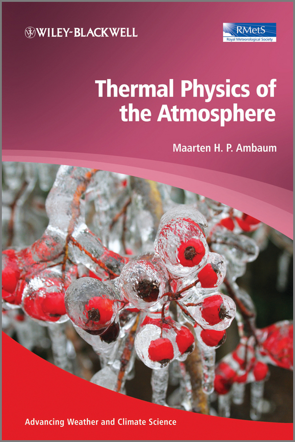 Maarten H. P. Ambaum Thermal Physics of the Atmosphere anupam khanna effect of thermal gradient on vibrations of tapered plates