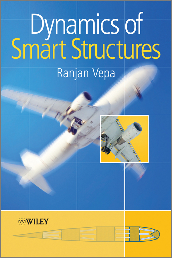 Ranjan Vepa Dynamics of Smart Structures foam structures