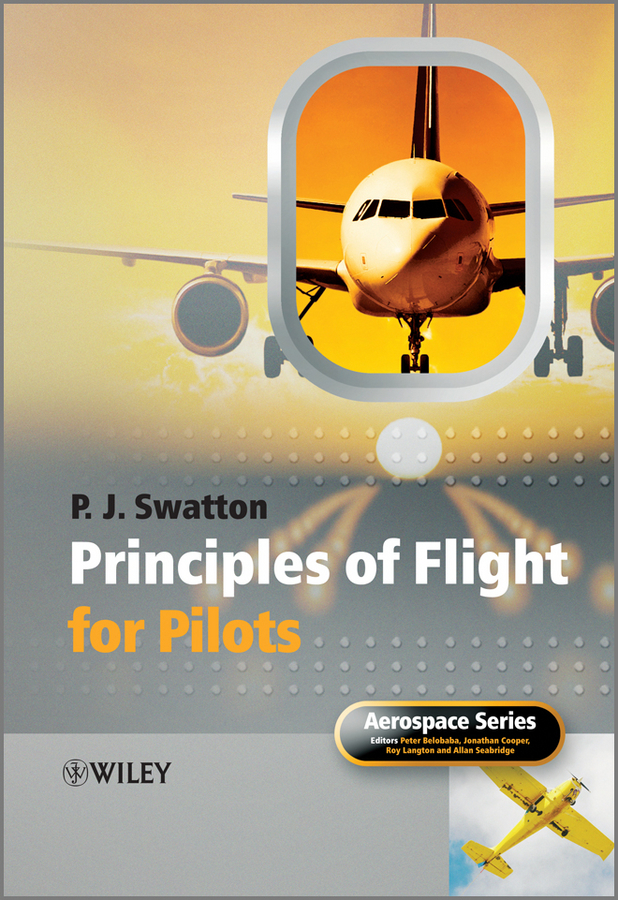 Peter J. Swatton Principles of Flight for Pilots peter powers and the itchy insect invasion