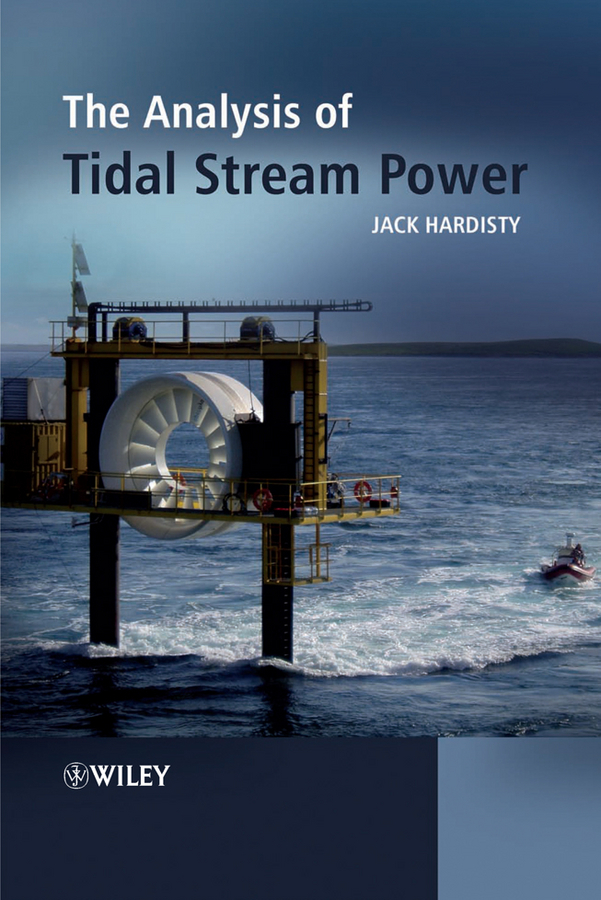 Jack Hardisty The Analysis of Tidal Stream Power