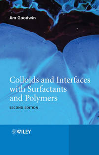 James  Goodwin - Colloids and Interfaces with Surfactants and Polymers