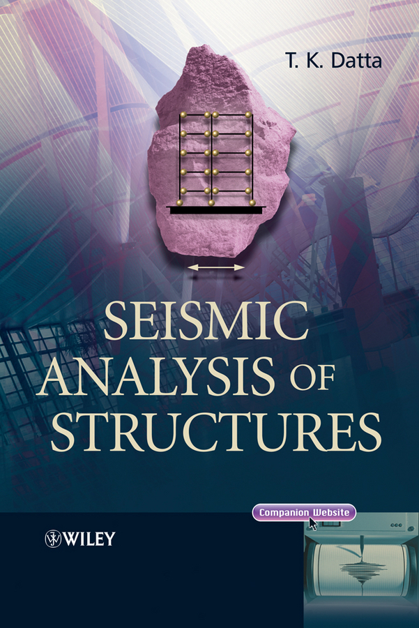 T. Datta K. Seismic Analysis of Structures
