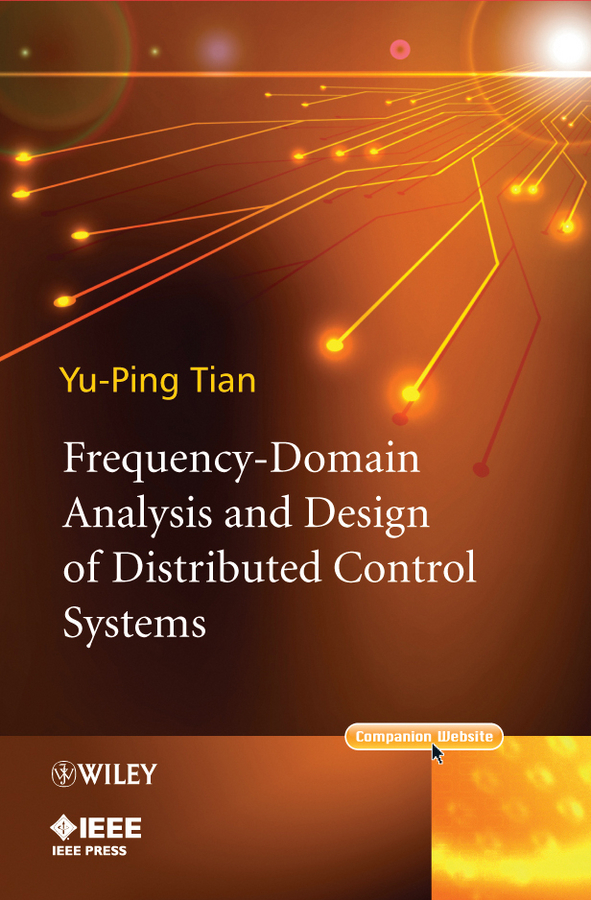 Yu-Ping Tian Frequency-Domain Analysis and Design of Distributed Control Systems robust control algorithms for twin rotor system