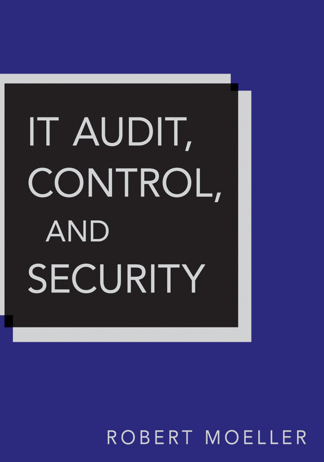 Robert R. Moeller IT Audit, Control, and Security the information systems security officer s guide
