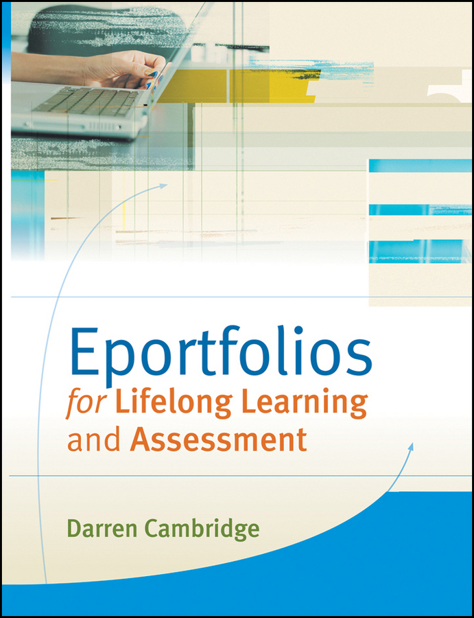 Darren Cambridge Eportfolios for Lifelong Learning and Assessment matthew strebe network security foundations technology fundamentals for it success
