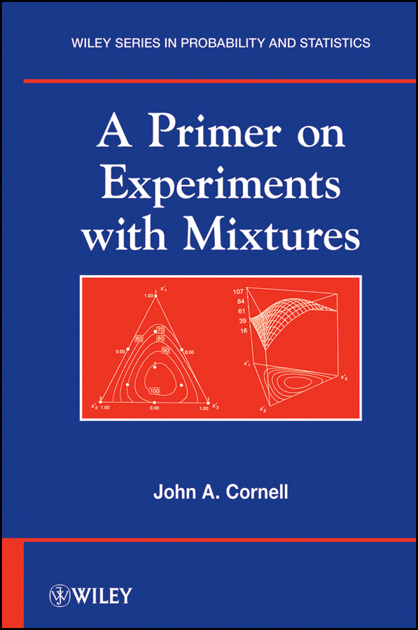 John Cornell A. A Primer on Experiments with Mixtures prochnow 101 experiments for the young scientis t pr only
