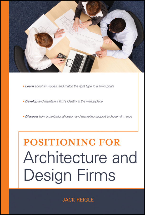 Jack Reigle Positioning for Architecture and Design Firms ISBN: 9780470918692 walter rogers the professional practice of landscape architecture a complete guide to starting and running your own firm