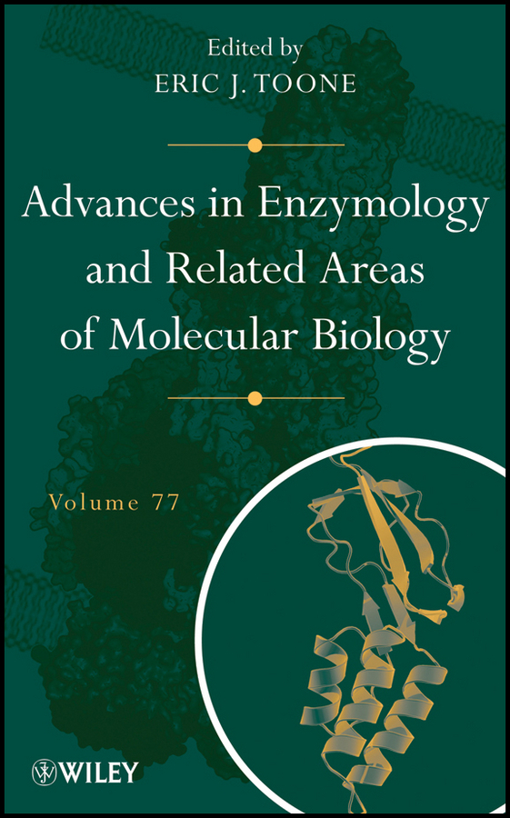 Eric Toone J. Advances in Enzymology and Related Areas of Molecular Biology kwang w jeon international review of cell and molecular biology 278
