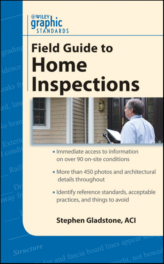 Stephen Gladstone Graphic Standards Field Guide to Home Inspections natural home the