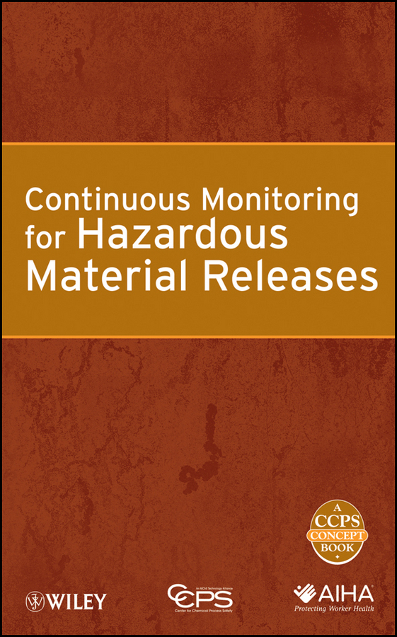 CCPS (Center for Chemical Process Safety) Continuous Monitoring for Hazardous Material Releases