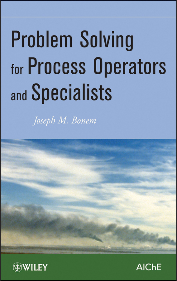 Joseph Bonem M. Problem Solving for Process Operators and Specialists