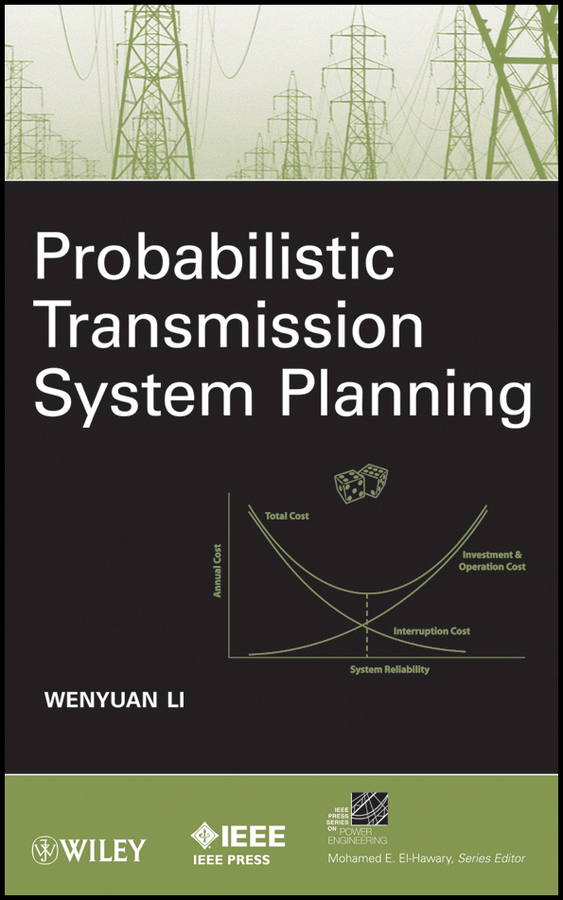 Wenyuan Li Probabilistic Transmission System Planning man power planning