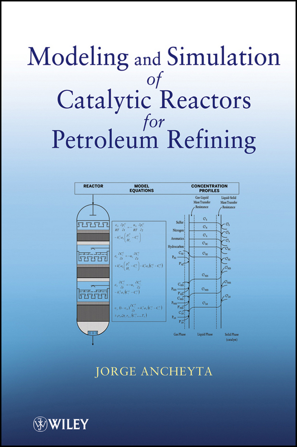 Jorge Ancheyta Modeling and Simulation of Catalytic Reactors for Petroleum Refining models atomic orbital of ethylene molecular modeling chemistry teaching supplies