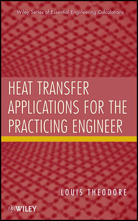 Louis  Theodore Heat Transfer Applications for the Practicing Engineer culinary calculations