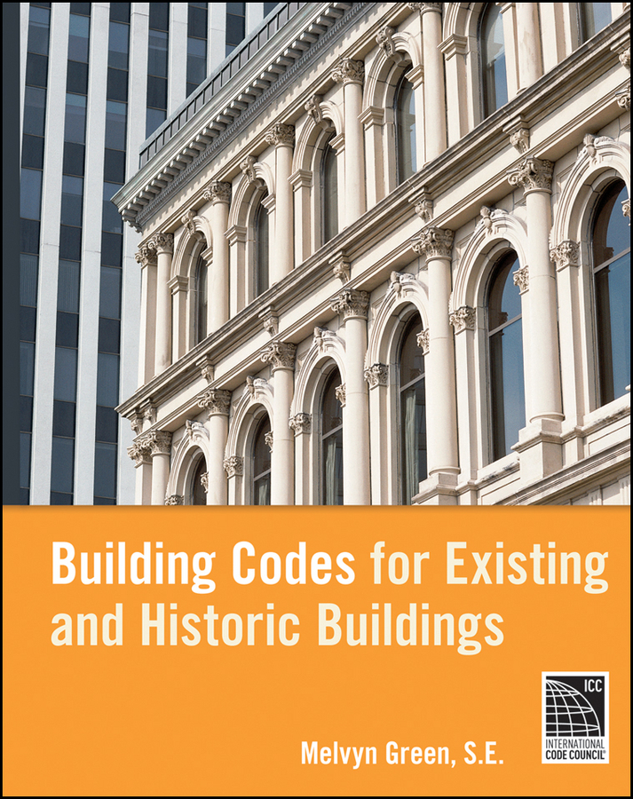 Melvyn  Green Building Codes for Existing and Historic Buildings codes of shovelry handbook