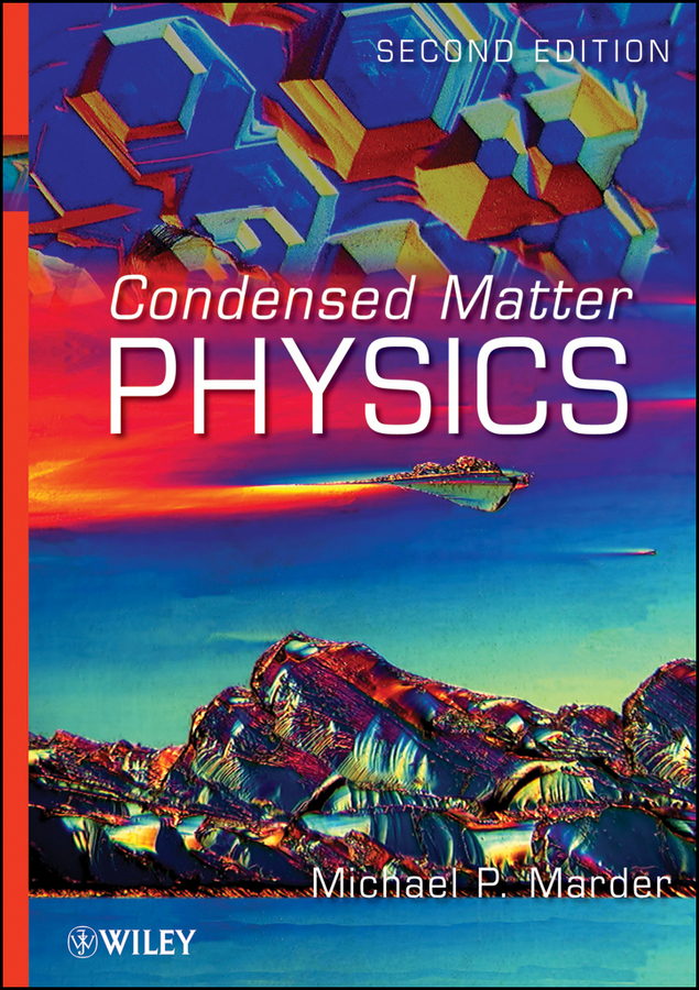 Michael Marder P. Condensed Matter Physics modern physics for scientists and engineers
