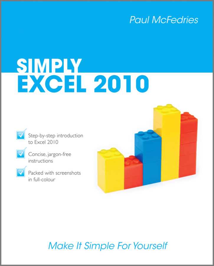 Paul McFedries Simply Excel 2010 excel® 2010 just the steps for dummies®