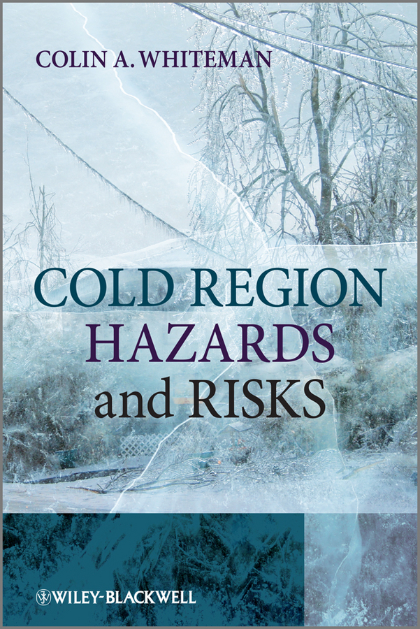 Colin Whiteman A. Cold Region Hazards and Risks fire and explosion hazards handbook of industrial chemicals