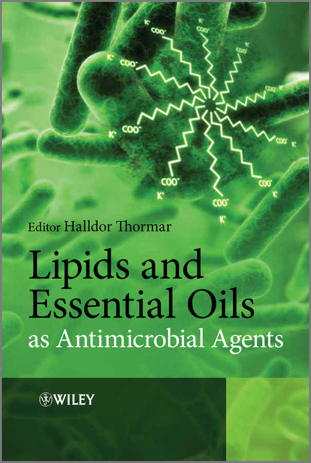 Halldor Thormar Lipids and Essential Oils as Antimicrobial Agents ISBN: 9780470976616 antimicrobial contaminant elimination from water and waste sludge