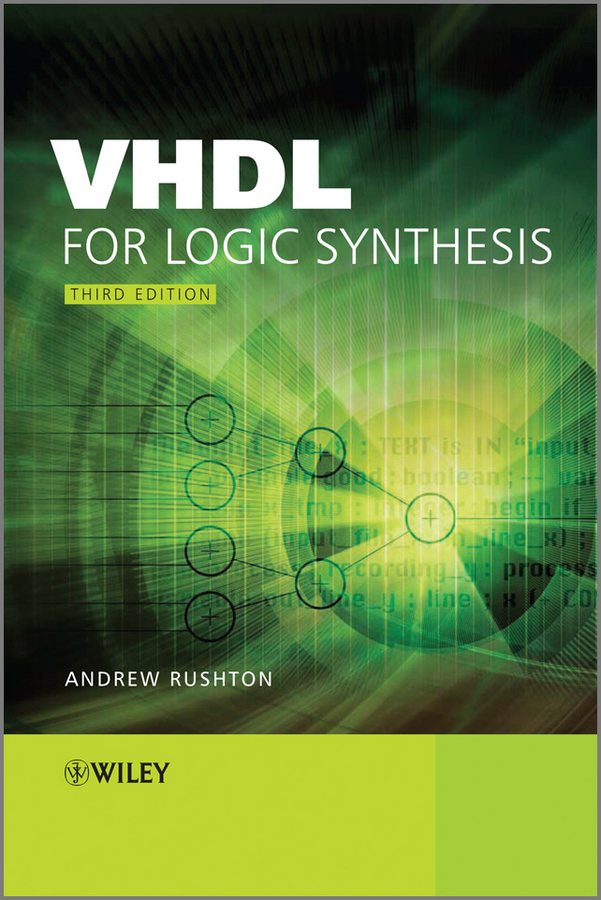 Andrew Rushton VHDL for Logic Synthesis logic optimization and synthesis techniques with area power trade offs