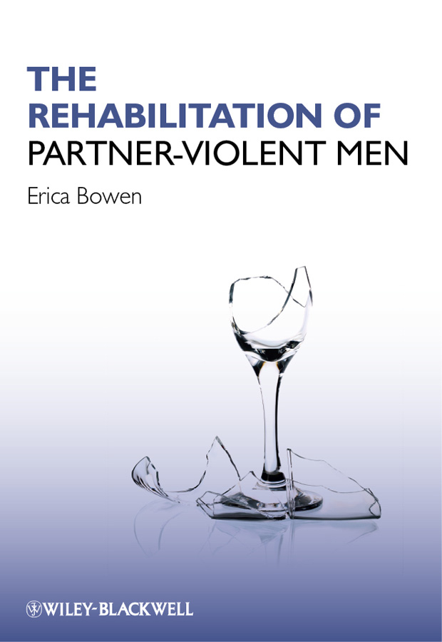 Erica  Bowen The Rehabilitation of Partner-Violent Men gunjan taneja sanjay dixit and aditya khatri evaluation of functioning of nutrition rehabilitation centers