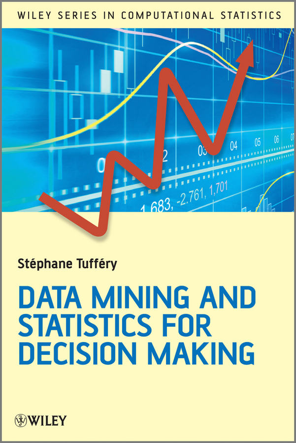 Stéphane Tufféry Data Mining and Statistics for Decision Making gordon linoff s data mining techniques for marketing sales and customer relationship management isbn 9780764569074