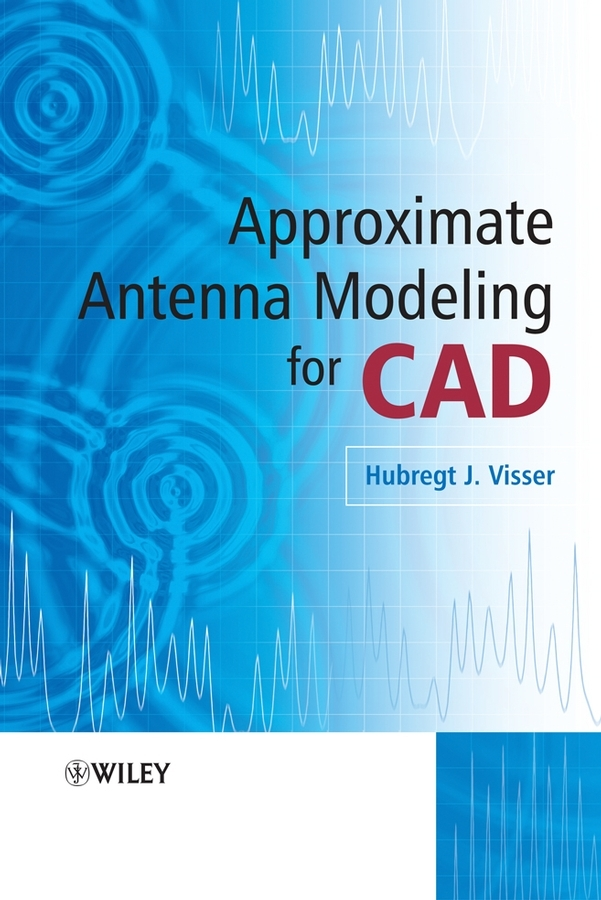 Hubregt Visser J. Approximate Antenna Analysis for CAD lim eng hock compact multifunctional antennas for wireless systems