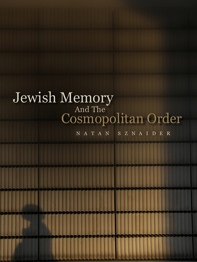 Natan Sznaider Jewish Memory And the Cosmopolitan Order ISBN: 9780745672960 israel and the politics of jewish identity