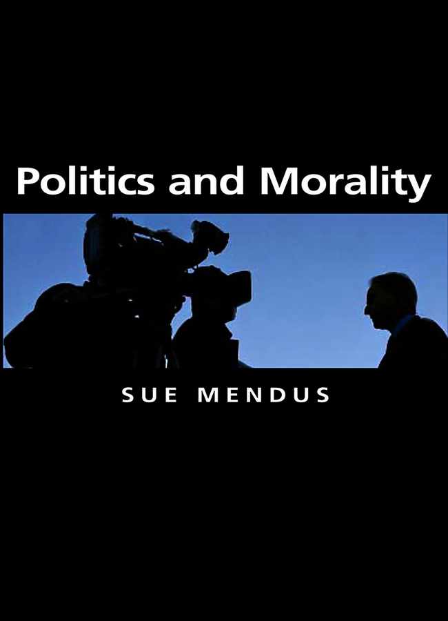 Susan  Mendus Politics and Morality poetry and politics in the cockney school