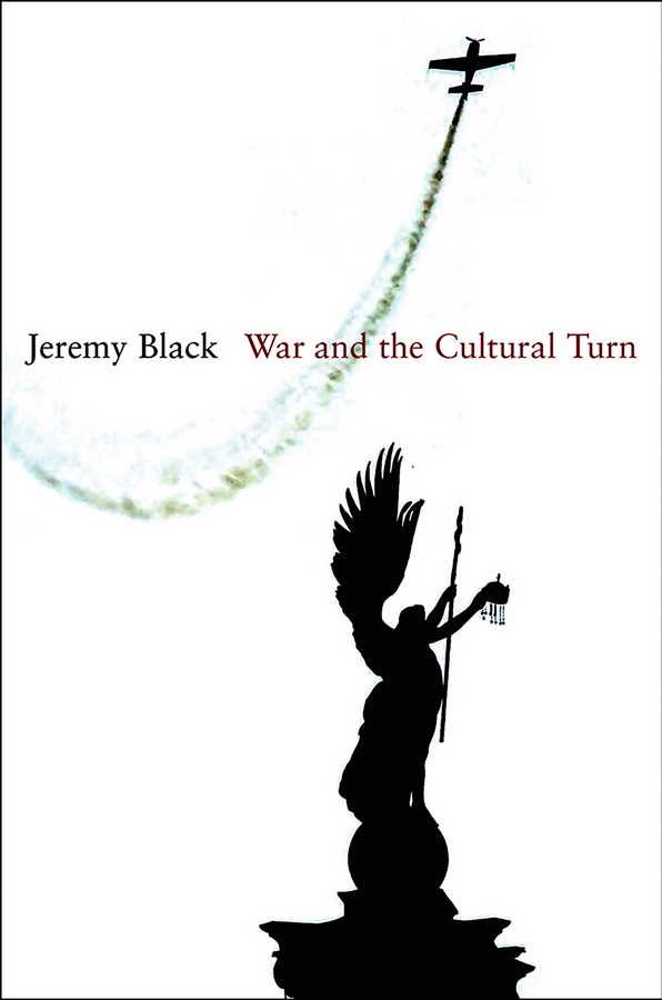 Jeremy Black War and the Cultural Turn god–fearing and free – a spiritual history of america s cold war