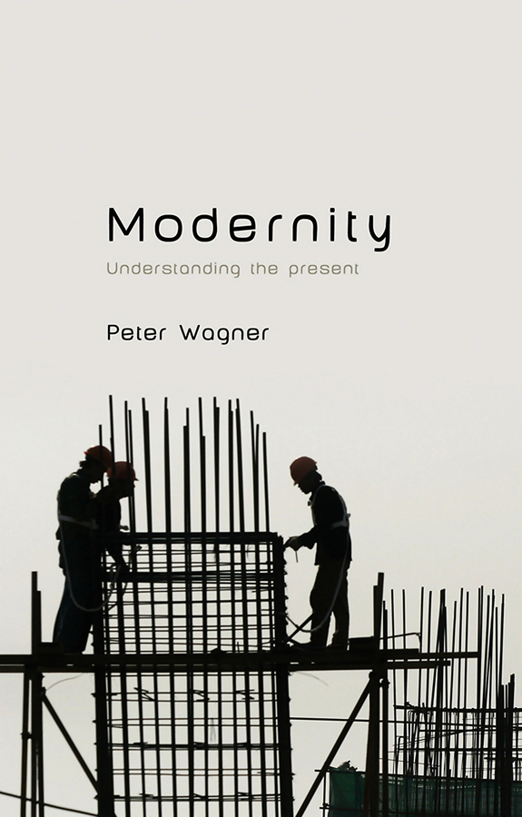 Peter  Wagner. Modernity