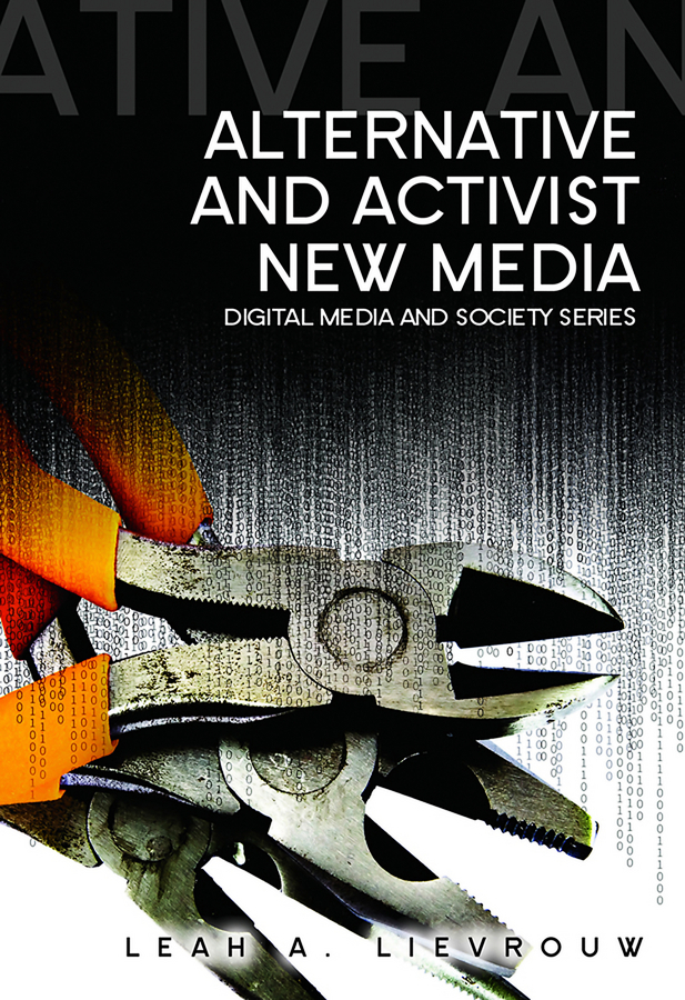 Leah  Lievrouw. Alternative and Activist New Media